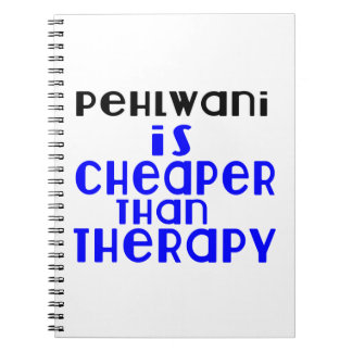 Pehlwani Is Cheaper  Than Therapy Spiral Notebook