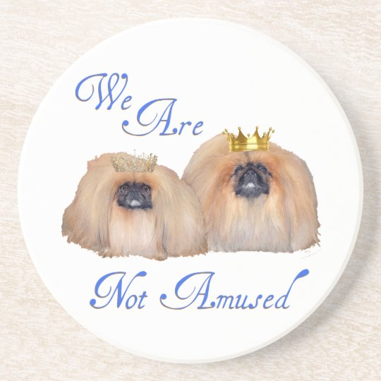 Pekingese Are Not Amused Coaster