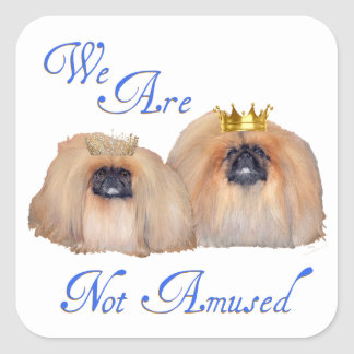 Pekingese Are Not Amused Square Sticker