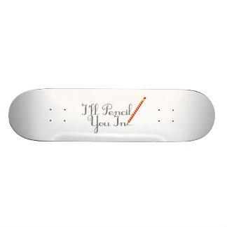 Pencil You In Skateboards