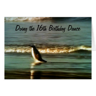 "PENGUIN DOES ""16th BIRTHDAY DANCE FOR YOU Card"