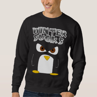Penguins hate the winter sweatshirt