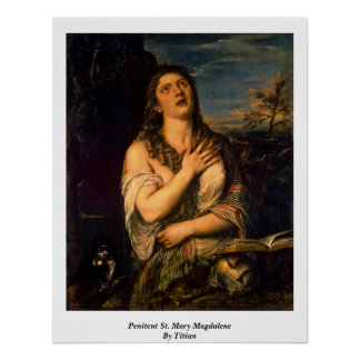 Penitent St. Mary Magdalene By Titian Poster