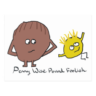 Penny Wise Pound Foolish Postcard
