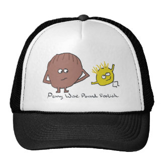 Penny Wise Pound Foolish Trucker Hat