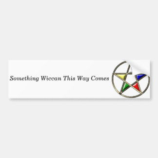 Pentacle, Something Wiccan This Way Comes Bumper Sticker