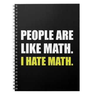 People Are Like Hate Math Notebook