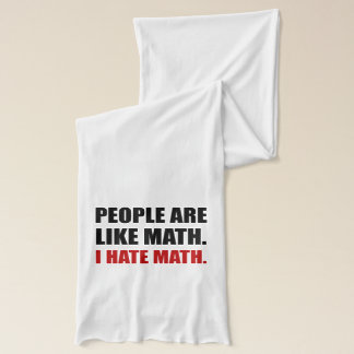 People Are Like Hate Math Scarf