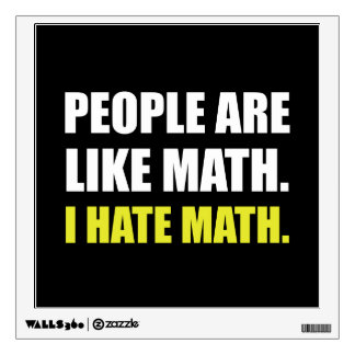 People Are Like Hate Math Wall Decal