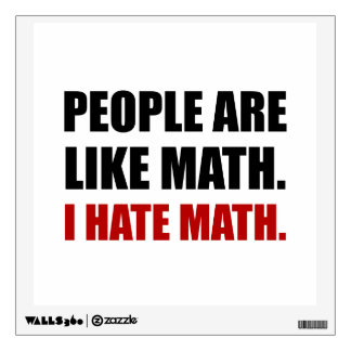 People Are Like Hate Math Wall Sticker
