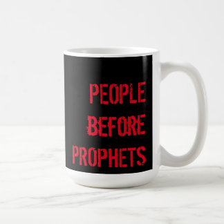 PEOPLE before PROPHETS, after coffee Coffee Mug