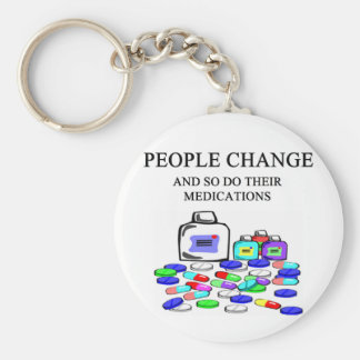 people change medications joke keychain