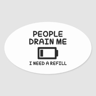 People Drain Me Oval Sticker