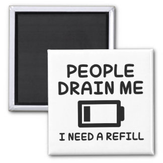 People Drain Me Square Magnet
