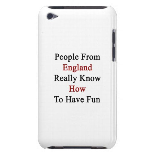 People From England Really Know How To Have Fun iPod Touch Case-Mate Case