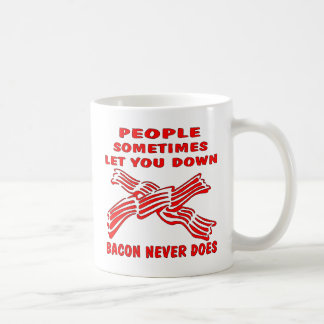 People Let You Down Bacon Never Does Basic White Mug