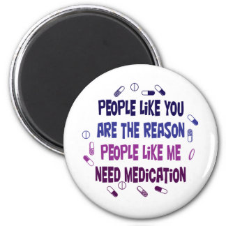 People like you are why... 2 inch round magnet