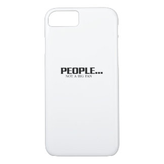 People Not A Big Fan  Funny Introvert  Cool gift iPhone 8/7 Case