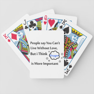 People say you can't live without love, but I Bicycle Playing Cards