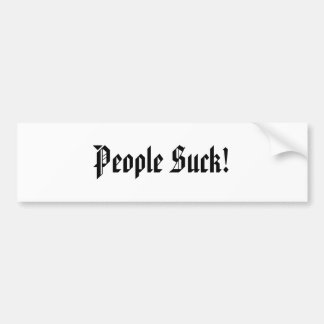 People Suck! Bumper sticker