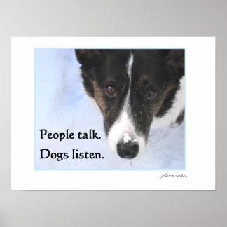 People Talk - Dogs Listen Poster