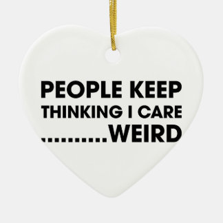 People Think I Care Ceramic Heart Ornament