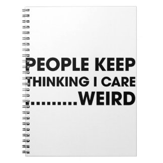People Think I Care Notebook