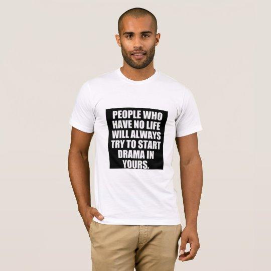 People  Who Have No Drama Mens Tee Shirt