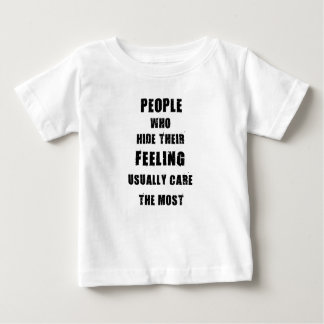 people who hide their feeling usually care most baby T-Shirt
