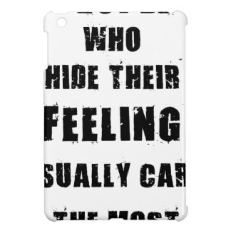 people who hide their feeling usually care most iPad mini cover