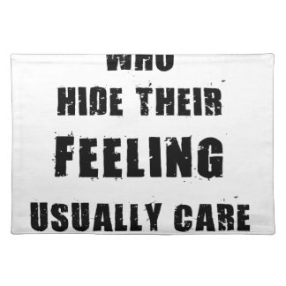 people who hide their feeling usually care most placemat