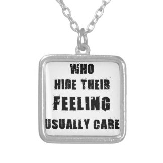 people who hide their feeling usually care most silver plated necklace