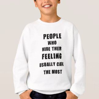 people who hide their feeling usually care most sweatshirt