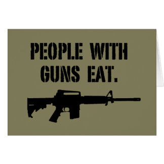 People With Guns Eat - Card