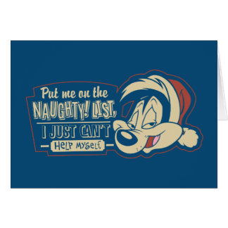 PEPÉ LE PEW™- Put Me On The Naughty List Card