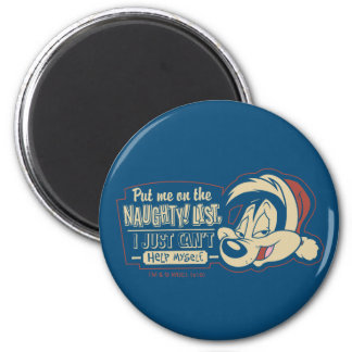 PEPÉ LE PEW™- Put Me On The Naughty List Magnet