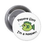 Pepere dit I&apos ; m un gardien Badge Avec Épingle
