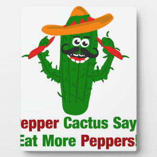 Pepper Cactus Says Eat More Peppers Plaque