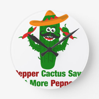 Pepper Cactus Says Eat More Peppers Round Clock