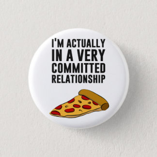 Pepperoni Pizza Love - A Serious Relationship 1 Inch Round Button