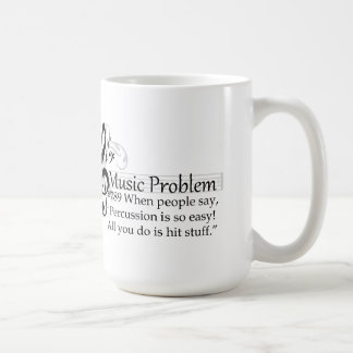 """""""Percussion is so easy! All you do is hit stuff."""" Coffee Mug"""