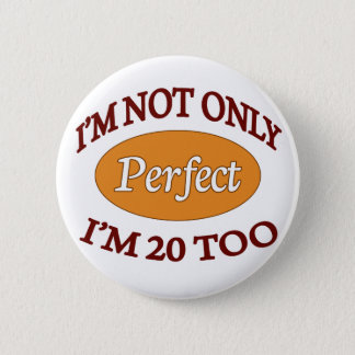 Perfect 20 Year Old 2 Inch Round Button