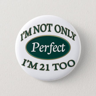 Perfect 21 Year Old 2 Inch Round Button