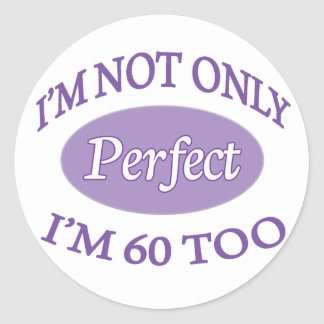Perfect 60 Year Old Round Sticker