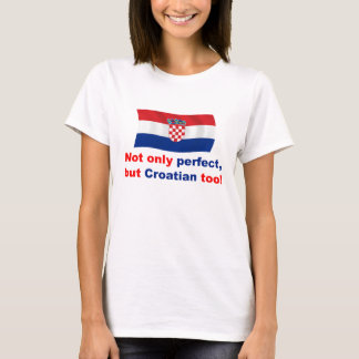 Perfect Croatian T-Shirt