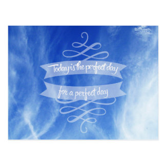Perfect Day for a Perfect Day Clouds Postcard