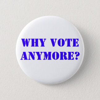 PERFECT FOR ANY ELECTION 2 INCH ROUND BUTTON