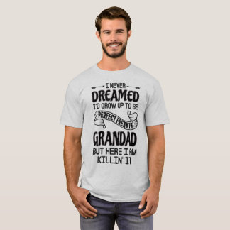 Perfect Freakin' Grandad T-Shirt