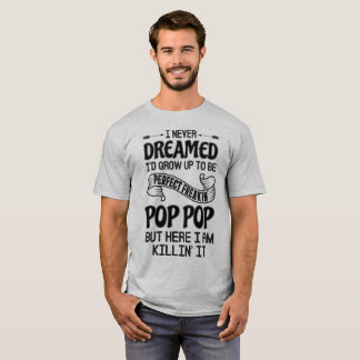 Perfect Freakin' Pop Pop T-Shirt