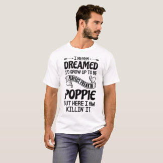 Perfect Freakin' Poppie T-Shirt